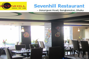 Sevenhill Restaurant - Sonargaon Road, Banglamotor, Dhaka